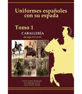 Uniformes Españoles con su espada.- Caballería