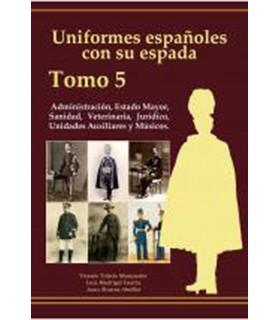 Uniformes Españoles con su espada: Administración, Sanidad, Veterinaria, E.M. y Jurídico (Tomo 5)